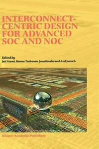 Interconnect-Centric Design for Advanced SOC and NOC (2004 Hardcover)