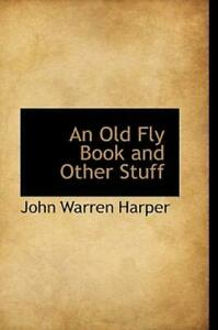 An Old Fly Book And Other Stuff