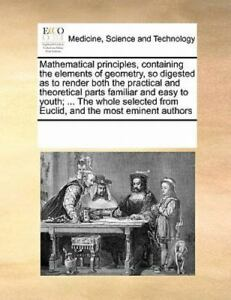 Mathematical principles, containing the elements of geometry, so digested as...