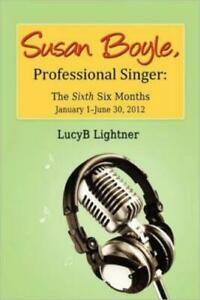 Susan Boyle Professional Singer: The Sixth Six Months $34.27