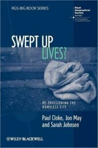 RGS-IBG Book: Swept up Lives? : Re-Envisioning the Homeless City by Sarah...