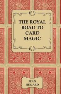 Royal Road to Card Magic by Jean Hugard 2006 Paperback