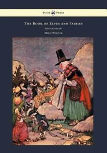 The Book Of Elves And Fairies For Story Telling And Reading Aloud And For... $38.84