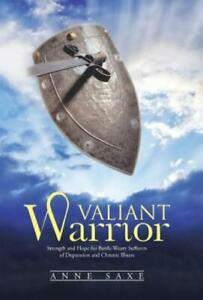 Valiant Warrior: Strength And Hope For Battle Weary Sufferers Of Depression... $33.60