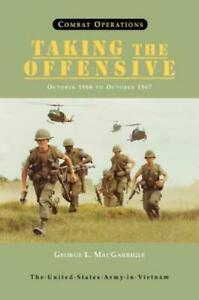 Combat Operations: Taking The Offensive October 1966 To October 1967 Unit...