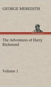 The Adventures of Harry Richmond Volume 1 by George Meredith 2013, Hardcover