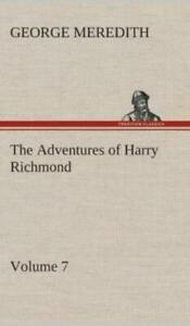 The Adventures of Harry Richmond Volume 7 by George Meredith 2013, Hardcover