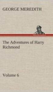 The Adventures of Harry Richmond Volume 6 by George Meredith 2013, Hardcover