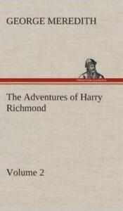 The Adventures of Harry Richmond Volume 2 by George Meredith 2013, Hardcover