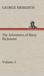 The Adventures of Harry Richmond Volume 3 by George Meredith 2013, Hardcover