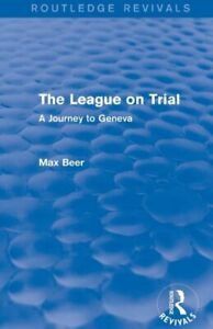 The League On Trial Routledge Revivals : A Journey To Geneva $32.41