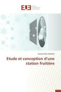 Etude Et Conception D Une Station Fruiti?Re $65.35