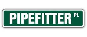 PIPEFITTER Aluminum Street Sign repairs pipe fitting union worker  Indoor/Outdoo