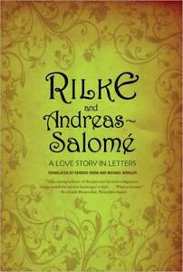 Rilke and Andreas Salomé : A Love Story in Letters by Edward Snow, Michael...