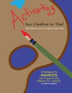 Activating The Creative In You: How Anyone Can Be Creative God#x27;s Way $20.23