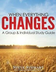 When Everything Changes: A Group amp; Individual Study Guide