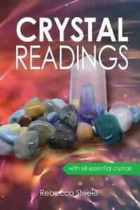 Crystal Readings by Rebecca Steele 2017, Paperback