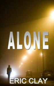 Alone by Eric Clay 2014, Paperback