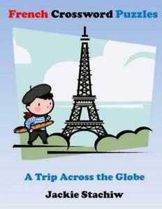 French Crossword Puzzles: A Trip Across The Globe $8.58