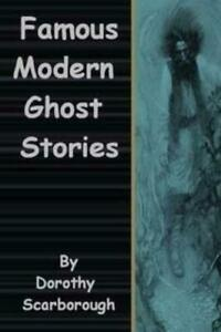 Famous Modern Ghost Stories $14.60