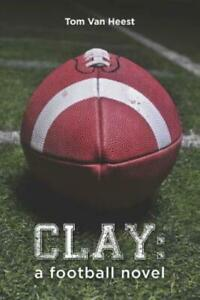 Clay by Tom Van Heest 2012, Paperback