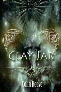 Clay Jar by Colin Reeve 2015, Paperback