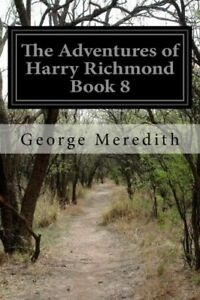 The Adventures of Harry Richmond Book 8 by George Meredith 2015, Paperback