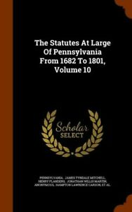 The Statutes At Large Of Pennsylvania From 1682 To 1801 Volume 10 $43.51