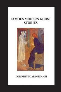Famous Modern Ghost Stories $17.86