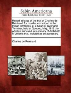 Report At Large Of The Trial Of Charles De Reinhard For Murder Committed ... $28.00