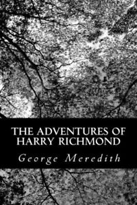 The Adventures of Harry Richmond by George Meredith 2013, Paperback