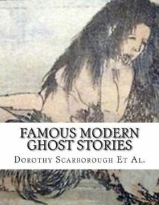 Famous Modern Ghost Stories $17.85