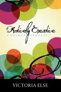 Actively Creative: A Guided Process $16.50