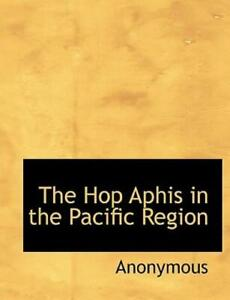 The Hop Aphis In The Pacific Region $16.60