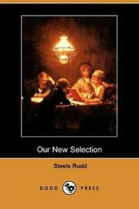 Our New Selection by Steele Rudd 2008, Paperback