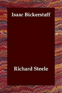 Isaac Bickerstaff by Richard Steele 2006, Paperback