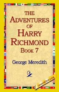 The Adventures of Harry Richmond Bk. 7 by George Meredith 2005, Paperback