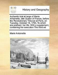 Authentic Trial At Large Of Marie Antoinette Late Queen Of France Before ... $20.69