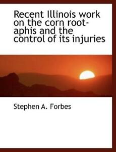 Recent Illinois Work On The Corn Root Aphis And The Control Of Its Injuries $16.60