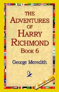 The Adventures of Harry Richmond Bk. 6 by George Meredith 2005, Paperback