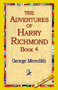 The Adventures of Harry Richmond Bk. 4 by George Meredith 2005, Paperback