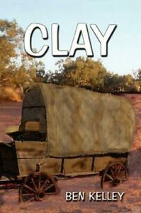 Clay by Ben Kelley 2007, Paperback