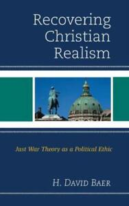 Recovering Christian Realism: Just War Theory As A Political Ethic $100.53