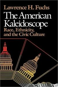 The American Kaleidoscope : Race, Ethnicity, and the Civic Culture by...