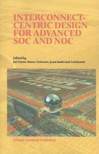 Interconnect-Centric Design for Advanced SOC and NOC (2010 Paperback)