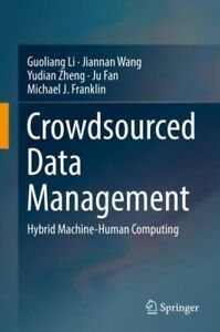 Crowdsourced Data Management : Hybrid Human Machine Data Management by...
