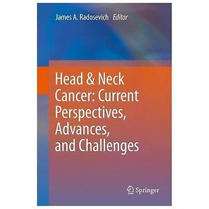 Head and Neck Cancer : Current Perspectives Advances and Challenges (2013...