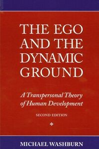 The Ego and the Dynamic Ground : A Transpersonal Theory of Human Development...