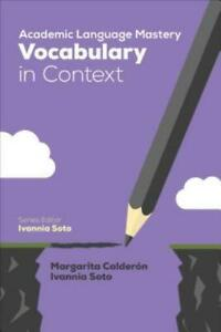 Academic Language Mastery : Vocabulary in Context by Ivannia M. Soto and...