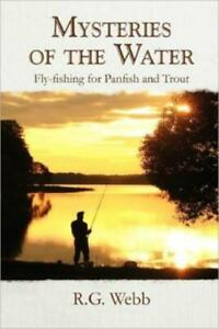 Mysteries Of The Water: Fly Fishing For Panfish And Trout